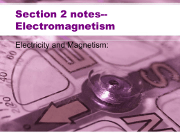 Section 2 notes--Electromagnetism