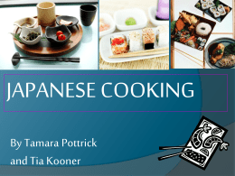 JAPANESE COOKING By Tamara Pottrick and Tia Kooner