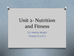 Unit 2- Nutrition and Fitness