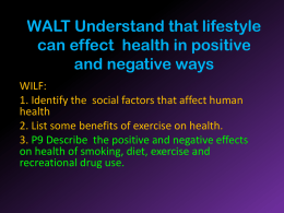 WALT Understand that lifestyle can effect health in