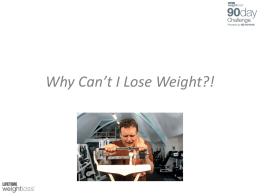 Why Can`t I Lose Weight?!