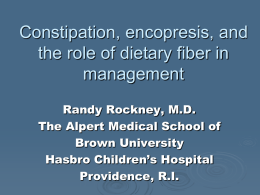Constipation, Encopresis and the Role of Dietary Fiber in