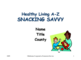 snacking savvy - Oklahoma Cooperative Extension Service