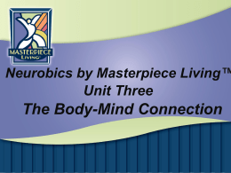 Neurobics Unit 3- Body-Mind Connection