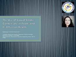 The Use of Liquid Smoke Condensate in Foods and Its Effect on