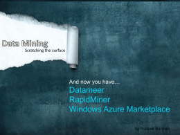 Datameer RapidMiner Windows Azure Marketplace And now you have…