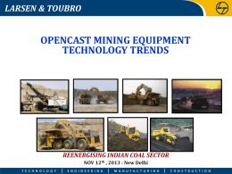 OPENCAST MINING EQUIPMENT TECHNOLOGY TRENDS LARSEN & TOUBRO REENERGISING INDIAN COAL SECTOR