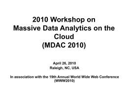 2010 Workshop on Massive Data Analytics on the Cloud (MDAC