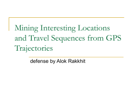 Mining Interesting Locations and Travel Sequences from GPS