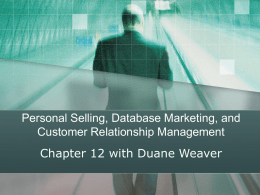 Personal Selling, Database Marketing, and Customer Relationship