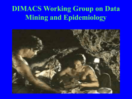DIMACS Working Group on Data Mining and Epidemiology