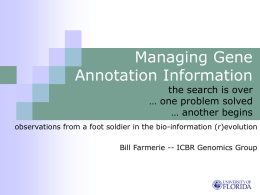 Managing Gene Annotation Information: The search is over
