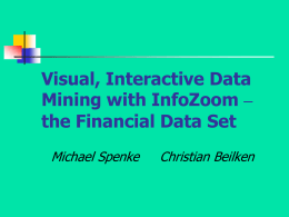 Visual, Interactive Data Mining with InfoZoom – the Financial Data Set