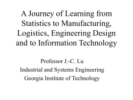 A Journey of Learning from Statistics to Manufacturing