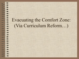 Evacuating the Comfort Zone: (Via Curriculum Reform?)