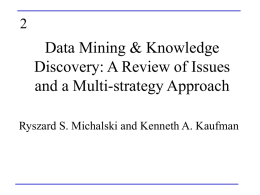 Data Mining & Knowledge Discovery: A Review of Issues and a Multi