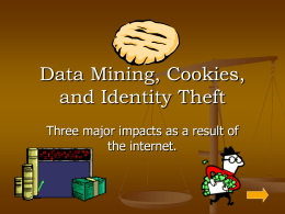 Data Mining, Cookies, and Identity Theft