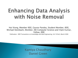 Enhancing Data Analysis with Noise Removal Hui Xiong, Member