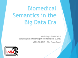 Biomedical Semantics in the Big Data Era