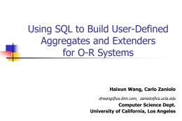 Using SQL to Build User-Defined Aggregates and Extenders for O