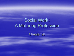 Social Work: A Maturing Profession