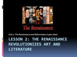 Lesson 2: The Renaissance Revolutionizes Art and Literature Unit 1