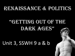 "Renaissance and Politics ""Getting out of the Dark Ages"""