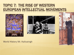 Topic 7: The Rise of Western European Intellectual Movements