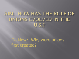 Aim: How has the role of unions evolved in the U.S.?