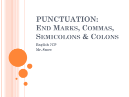 PUNCTUATION: End Marks, Commas, Semicolons & Colons