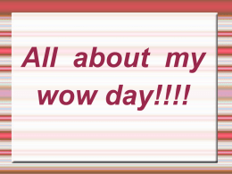 All about my wow day!!!! - Marshfield Primary School