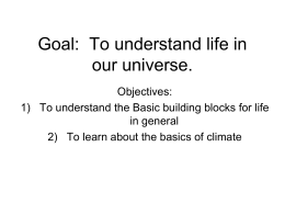 Goal: To understand life in our universe.