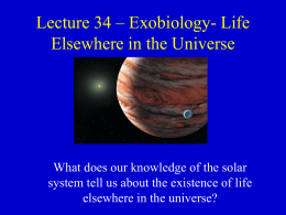 Lecture 34 – Exobiology- Life Elsewhere in the Universe