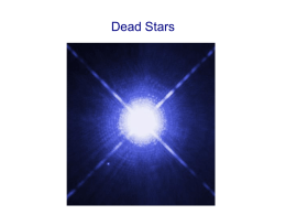 Dead Stars - University of Iowa Astronomy and Astrophysics