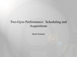 Two-Gyro Performance, Scheduling and Acquisitions