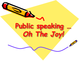 Public speaking … Oh The Joy!