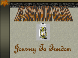 Journey To Freedom THE UNDERGROUND