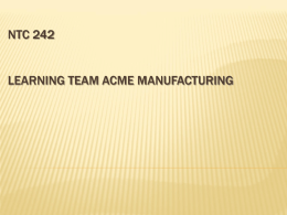 NTC 242 LEARNING TEAM ACME MANUFACTURING Problem