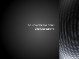 The Universe Do Nows and Discussions