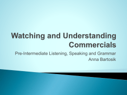 Watching and Understanding Commercials