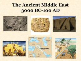 The Ancient Middle East 3000 BC-100 AD Mesopotamia Mesopotamia