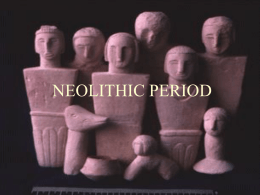 NEOLITHIC CULTURE begins 10000 bce