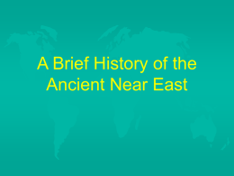PowerPoint Presentation - A Brief History of the Ancient Near East