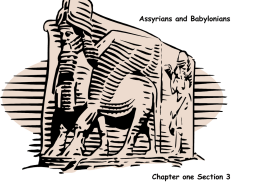 Assyrians and Babylonians Chapter one Section 3