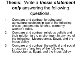 Write a thesis statement only answering the following questions.