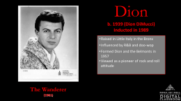 (Dion DiMucci) Inducted in 1989 - The Rock and Roll Hall of Fame
