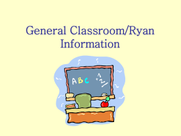 General Classroom/Ryan Information