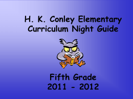 H. K. Conley Elementary Curriculum Night Guide Mrs. Shore`s Fifth
