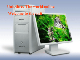 Unit three The world online