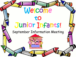 Welcome to our junior infants September information meeting